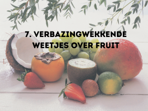cover blog post cover blog post 7. Verbazingwekkende weetjes over fruit